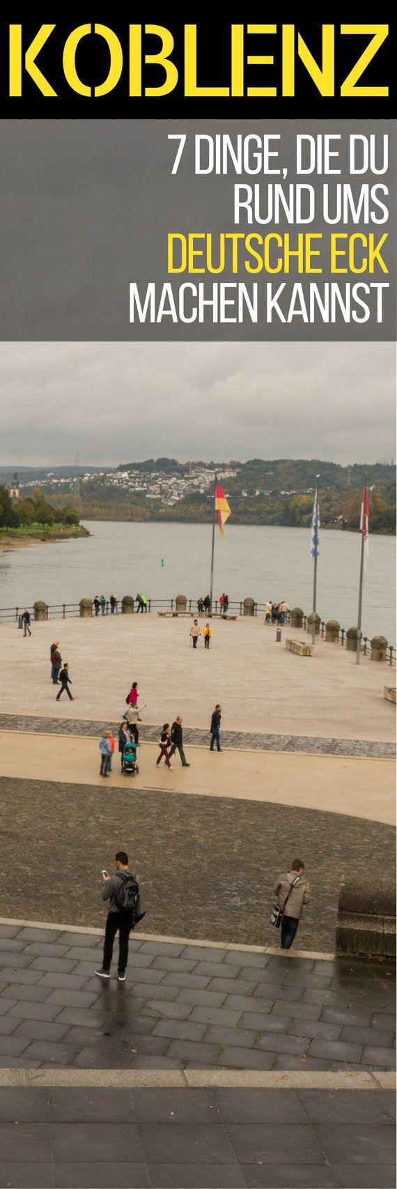 Kurztrip Koblenz: 7 Dinge, die du rund ums Deutsche Eck machen kannst