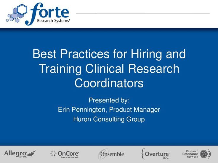 best-practices-for-hiring-and-training-clinical-research-coordinators by Forte Research Systems via Slideshare