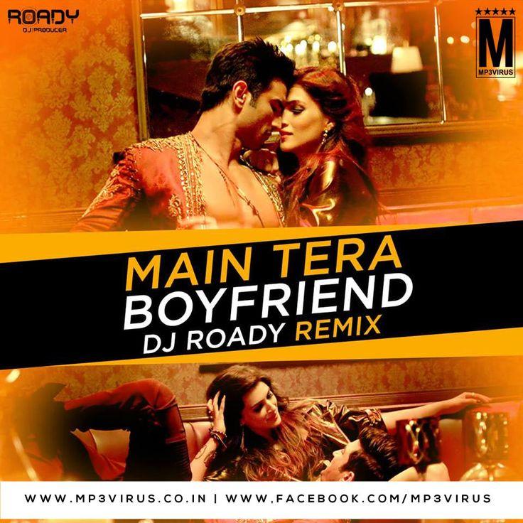 Main Tera Boyfriend (Remix) - DJ Roady Latest Song, Main Tera Boyfriend (Remix) - DJ Roady Dj Song, Free Hd Song Main Tera Boyfriend (Remix)