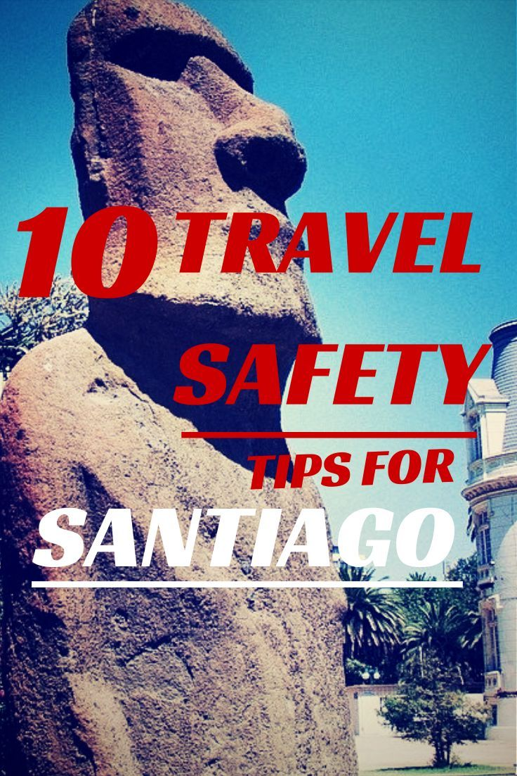10 Travel Safety Tips when visiting Santiago, Chile.