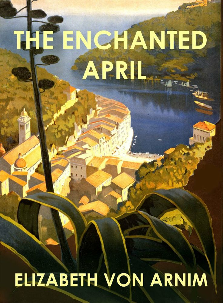 The Enchanted April (illustrated) by Elizabeth von Arnim