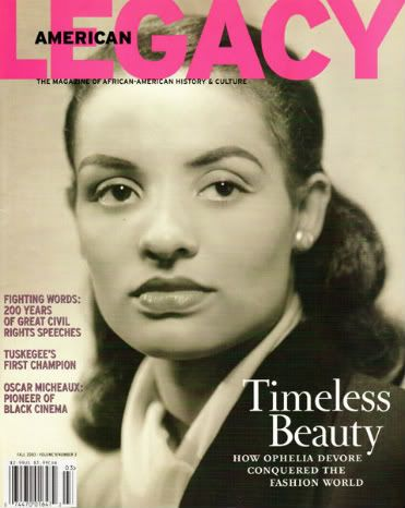 "ODV ""Ophelia DeVore"" The First African American Model in American to start her won Modeling Agency in 1940's She starting modeling in the 30's. She broke down stereostypes of what black was or looked like in the ""color blind"" Caucasian world of modeling in America back in the 130's & 40's. ODV's Modeling agency was the first one to win the prestigious Cannes Film Festival Queen of the International Award for America with a 'black' model! America took notice of us then."