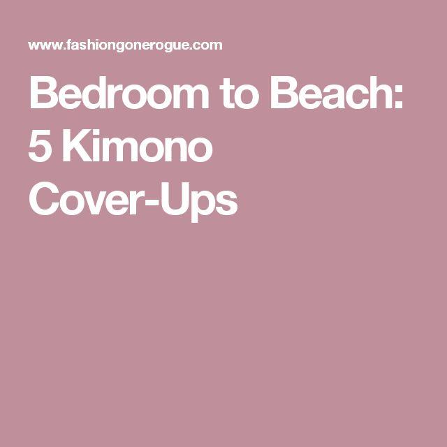 Bedroom to Beach: 5 Kimono Cover-Ups