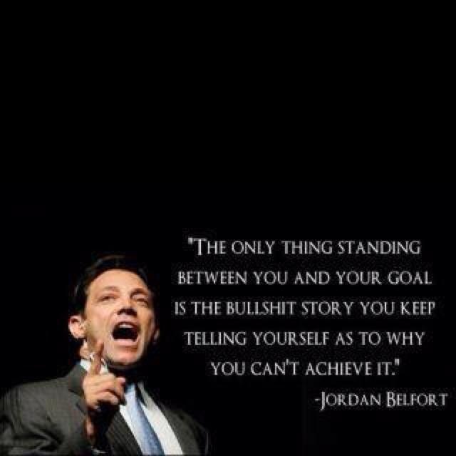 WORD!: Goals, Inspiration, Wolfofwallstreet Jordanbelfort, Quotes, Things Stands, Scoreboard, Bullshit Stories, Motivation, Jordans Belfort