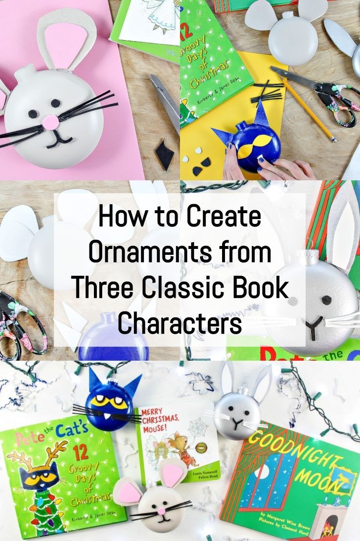 Creating Ornaments From Three Classic Book Characters Celebrate