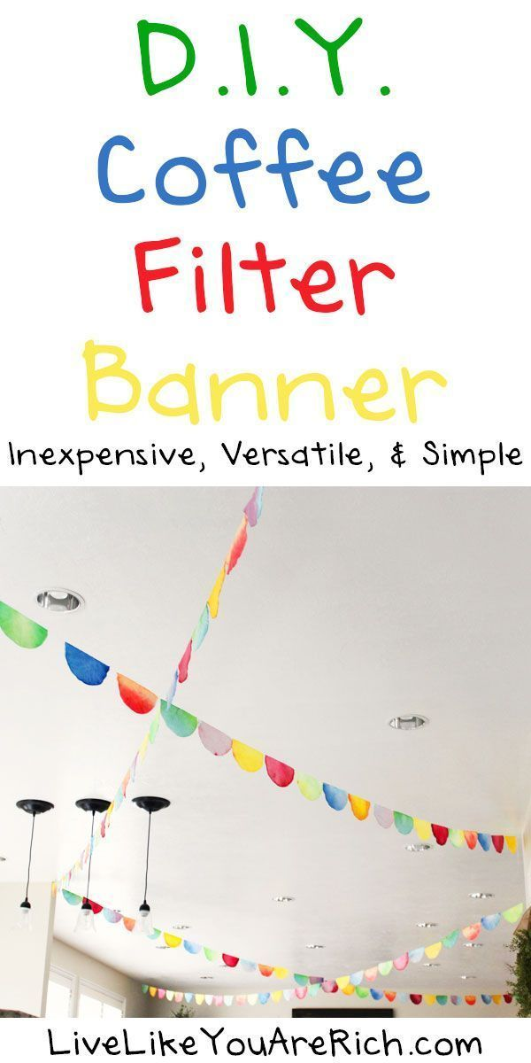 This D.I.Y. coffee filter banner is a great option! Inexpensive, easy, and versatile banner for a birthday party, gathering, or celebration. #LiveLikeYouAreRich #partybanners #birthdayparty #diy #diyprojects