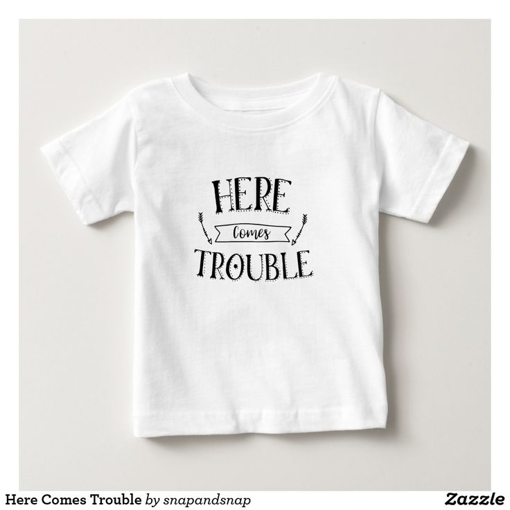 Here Comes Trouble Baby T-Shirt - cute slogan tee design - baby fashion - kids fashion.