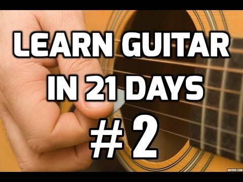 ♫ Guitar Lessons for Beginners in 21 Days #2 - YouTube