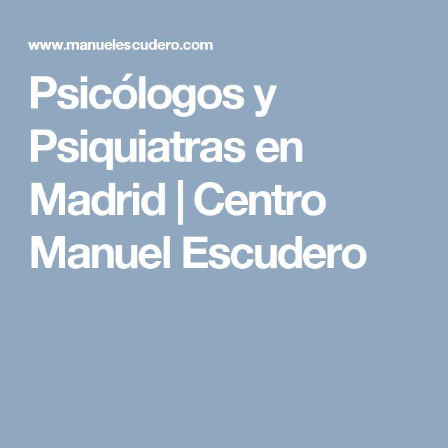 Psicólogos y Psiquiatras en Madrid | Centro Manuel Escudero