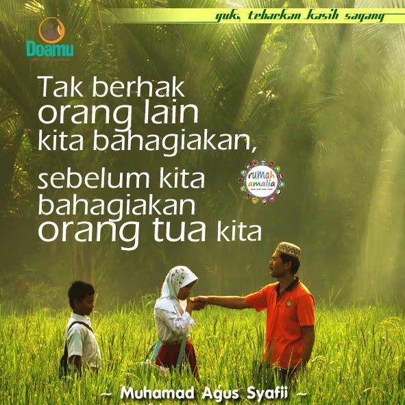 Tak berhak orang lain kita bahagiakan, sebelum kita bahagiakan orang tua kita