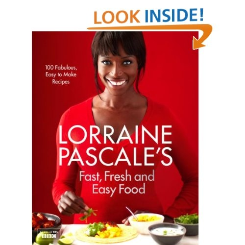 Lorraine Pascales Fast, Fresh and Easy Food