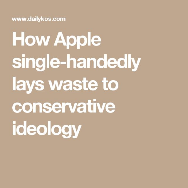 How Apple single-handedly lays waste to conservative ideology