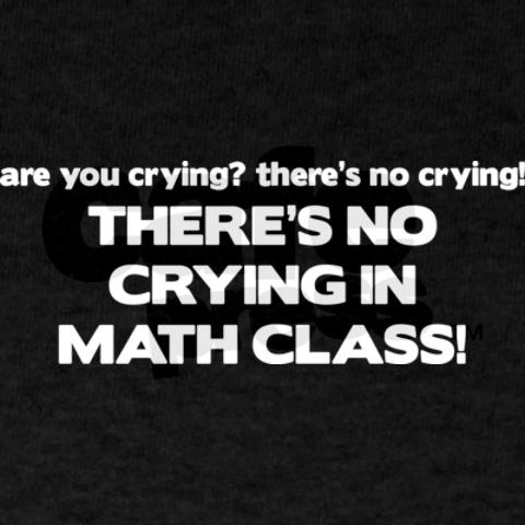 Haha I've totally said that before...there's no crying in third grade!
