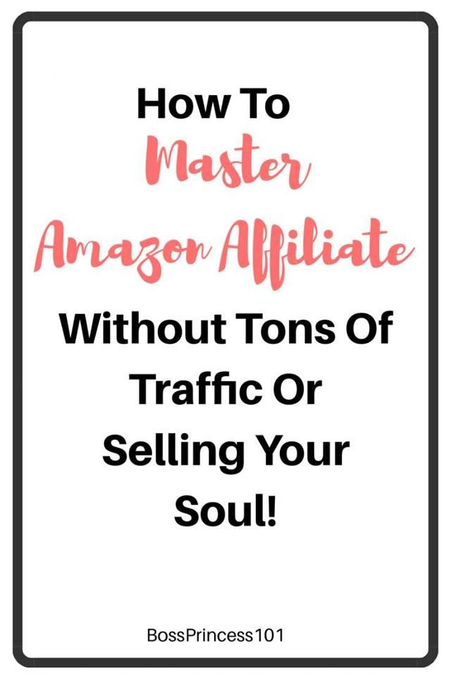 How to master Amazon Affiliate without tons of traffic or selling your soul even with a small blog! #money #amazon #bloggingtips
