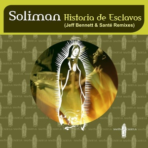 Soliman - Historia De Esclavos (Jeff Bennett Remix) - Santa Canela Rec