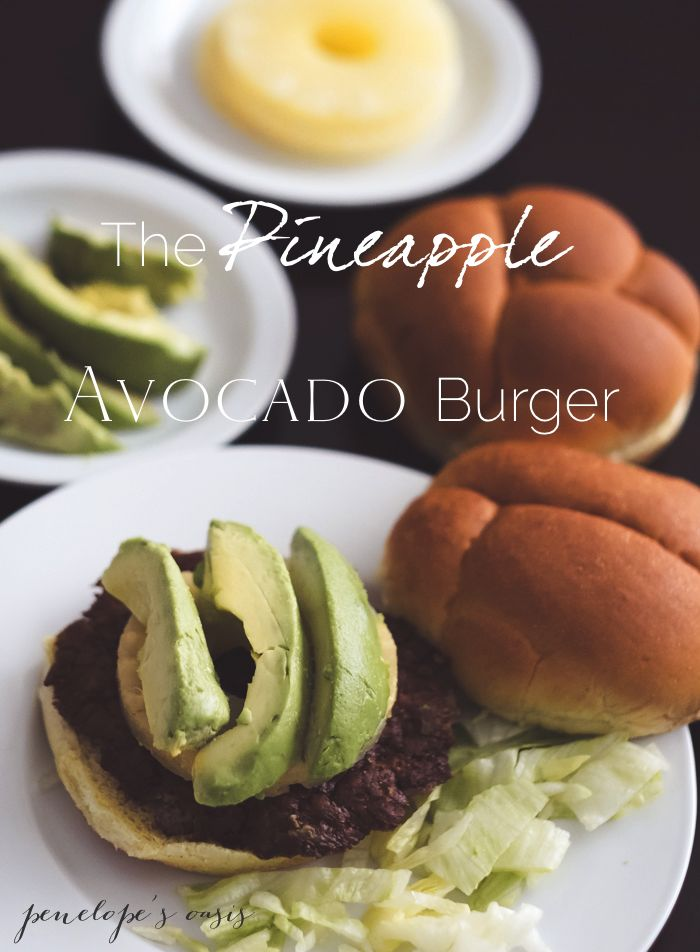 pineapple avocado burger + other unique burger toppings