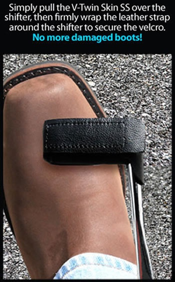 Ryder Clips V-Twin Skin - Leather Shift Cover for Harley Davidson & Yamaha Motorcycles Price: $19.95      hmm, might fix my issue that my foot is a little short to get good leverage on the shifter.