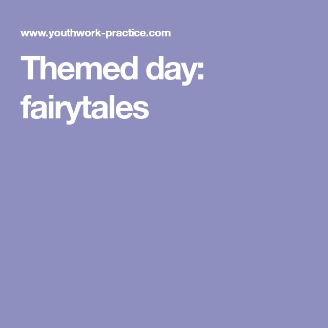Themed day: fairytales