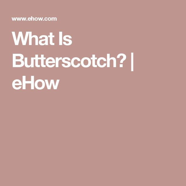 What Is Butterscotch? | eHow