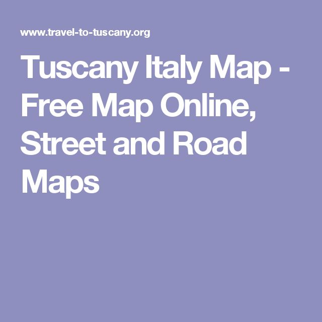 Tuscany Italy Map - Free Map Online, Street and Road Maps