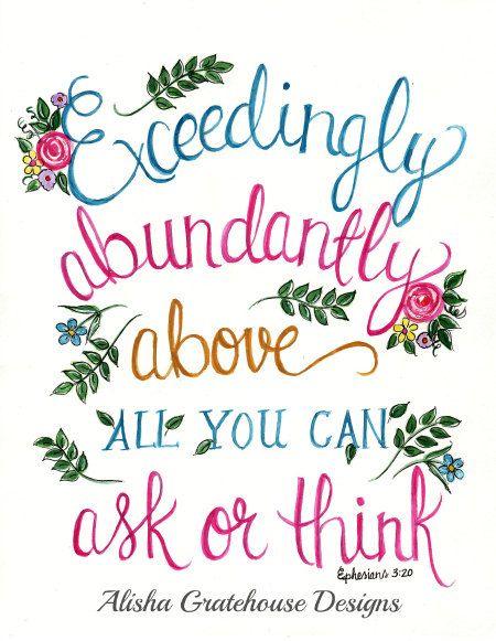 Scripture Art. Bible Verse Art. Christian Art Print - Exceedingly Abundantly Above - Ephesians 3:20 - Watercolor - (8x10) Hand Lettered