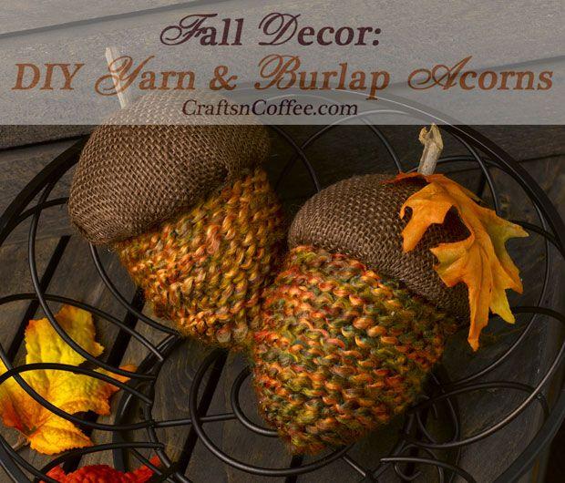 Easy Fall Décor: How To Make A Yarn U0026 Burlap Acorn