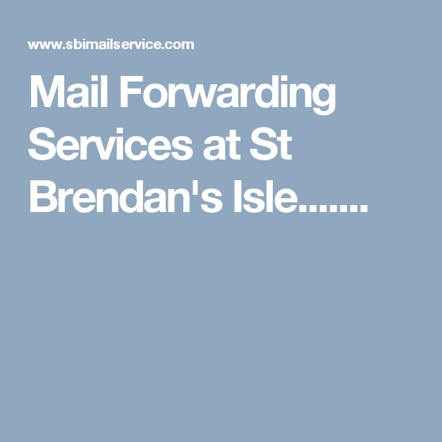 Mail Forwarding Services at St Brendan's Isle.......