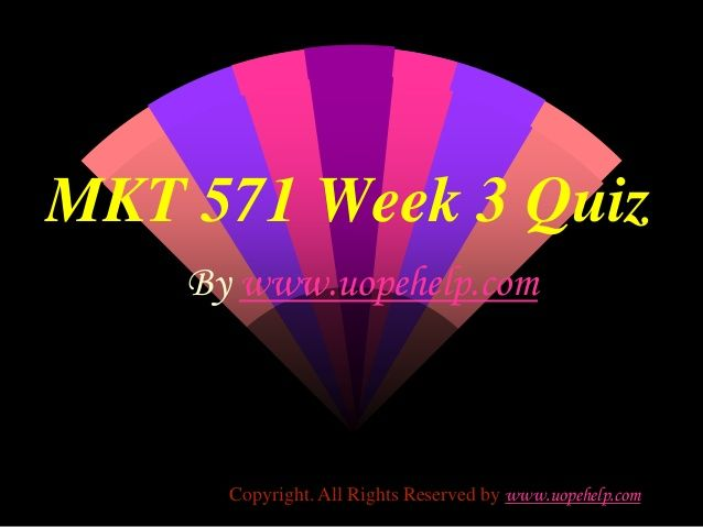 Working with MKT 571 Week 3 Quiz UOP HomeWork Help may seem difficult until you are the part of http://www.UopeHelp.com/ . Be and part and know the difference in your grade.