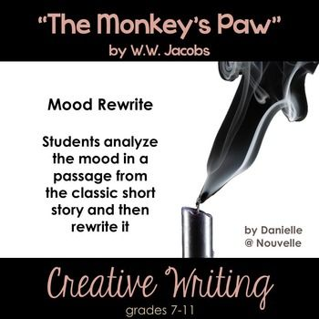 """The Monkey's Paw"" Mood Rewrite - Creative Writing w/Rubric                                                                                                                                                                                 More"