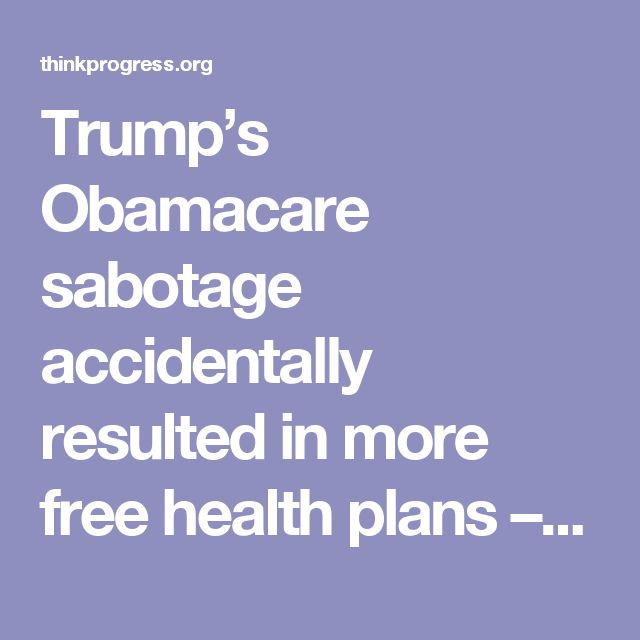 Trump's Obamacare sabotage accidentally resulted in more free health plans – ThinkProgress
