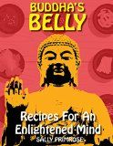 Free Kindle Book -   Buddha's Belly : Recipes For An Enlightened Mind: Asian cookbook with healthy vegetarian meals for complete beginner. China Japan India and Vietnam