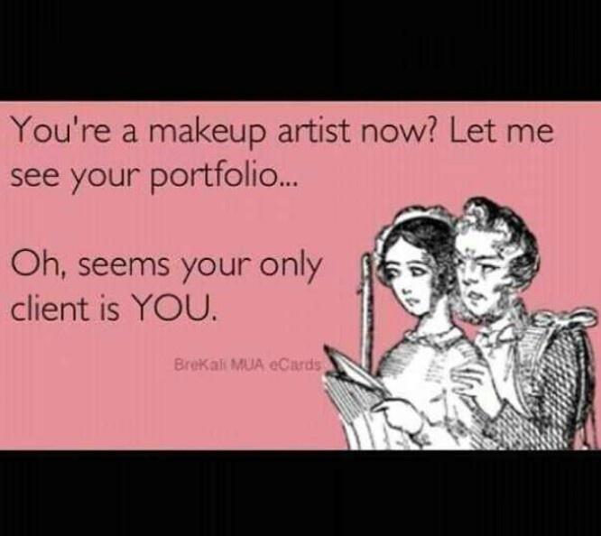 Makeup humor. Lol