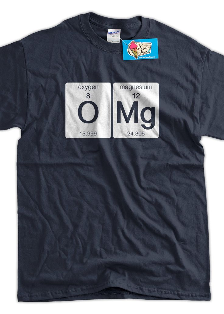 Funny Science T-Shirt OMG T-shirt Oxygen Magnesium Funny Geek T-shirt Screen Printed T-Shirt Tee Shirt Mens Ladies Womens Youth Kids by IceCreamTees on Etsy https://www.etsy.com/listing/156063400/funny-science-t-shirt-omg-t-shirt-oxygen