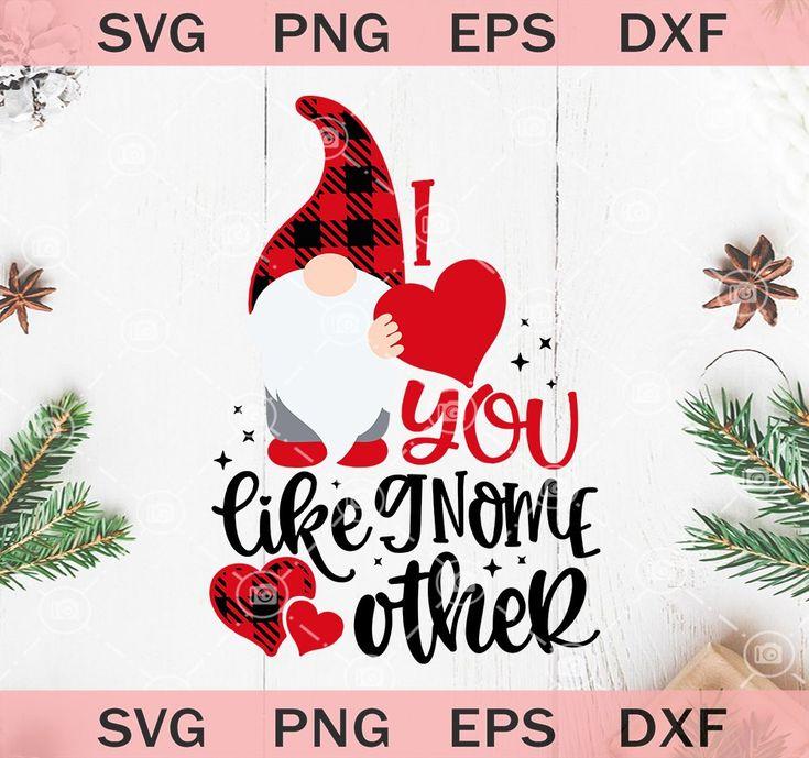 Download I Love You Like Gnome Other Svg, Valentine Gnome SVG ...