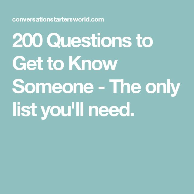 good get to know you questions for dating Here are 50 questions to ask to get to know someone easily and do you have a good way to get to know someone new without just talking about your job and where.
