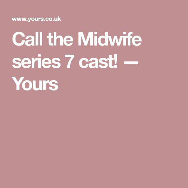 Call the Midwife series 7 cast! — Yours