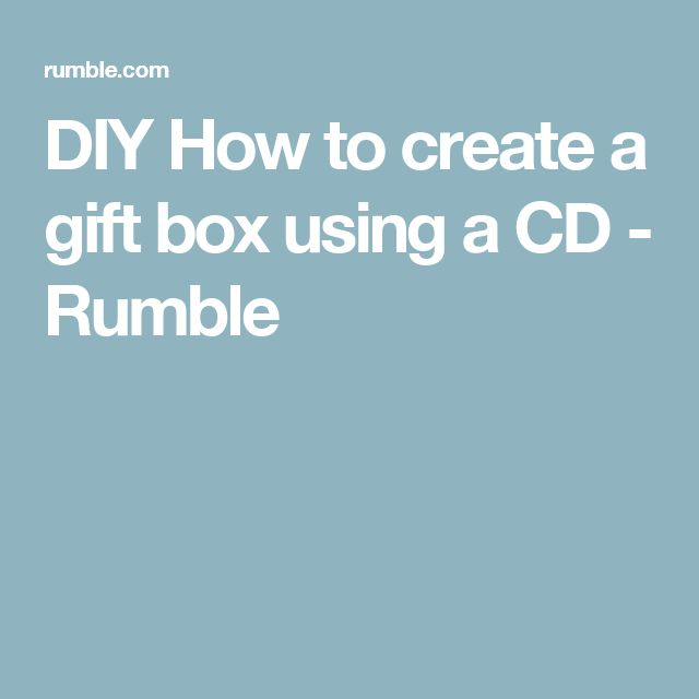 DIY How to create a gift box using a CD - Rumble