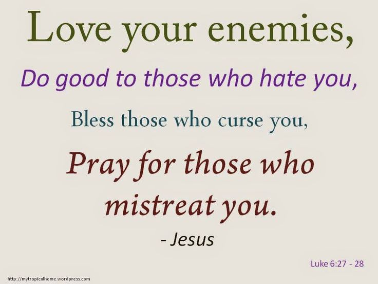 luke 6 27 love of enemies reflection Love your enemies (luke 6:27 that is the whole torah, while the rest is the commentary why is the real test of agape love, being able to love your enemies.