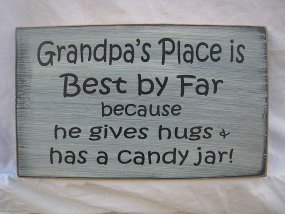 Grandpa's Place is Best By Far because he gives hugs and has a andy jar, we will change grandpa and or cookie jar to make it more personal for gramps by ExpressionsNmore, $19.95