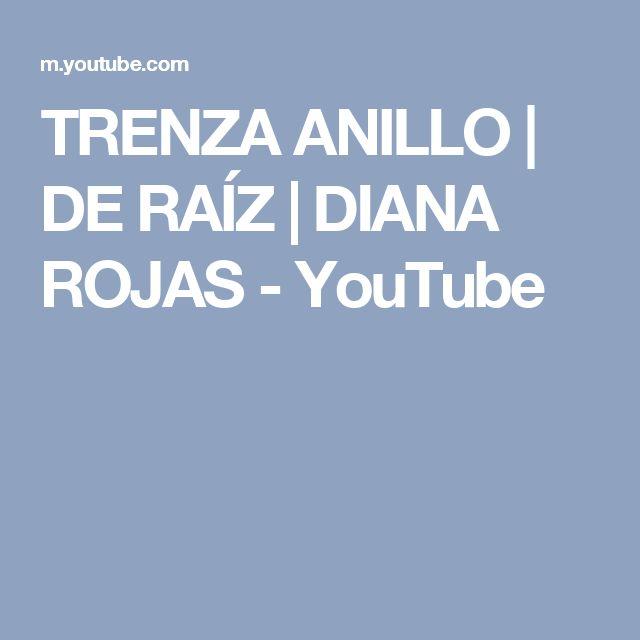 TRENZA ANILLO | DE RAÍZ | DIANA ROJAS - YouTube