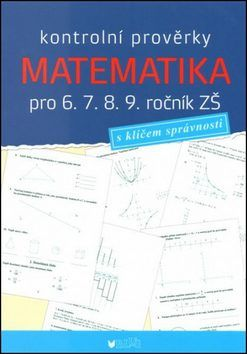 Kontrolní prověrky Matematika pro 6., 7., 8., 9. ročník ZŠ -