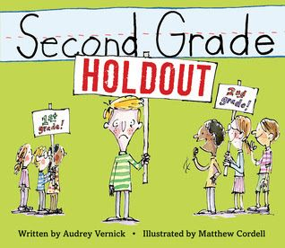 Second Grade Holdout (Clarion Books, an imprint of Houghton Mifflin Harcourt, July 4, 2017), a companion title to First Grade Dropout, written by Audrey Vernick with illustrations by Matthew Cordell is guaranteed to have readers nodding knowingly as they laugh out loud.