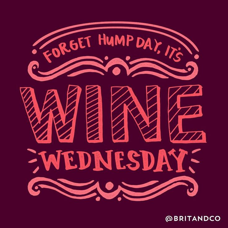 Forget hump day, it's wine Wednesday.