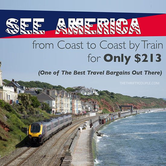 See America from Coast to Coast By Train For ONLY $213 (One of the best travel bargains out there)
