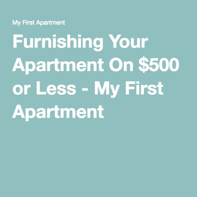 Furnishing Your Apartment On $500 or Less - My First Apartment                                                                                                                                                     More