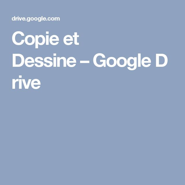 Copie et Dessine – Google Drive