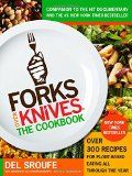 Forks Over Knives - The Cookbook: Over 300 Recipes for Plant-Based Eating All Through the Year - http://howtomakeastorageshed.com/articles/forks-over-knives-the-cookbook-over-300-recipes-for-plant-based-eating-all-through-the-year/