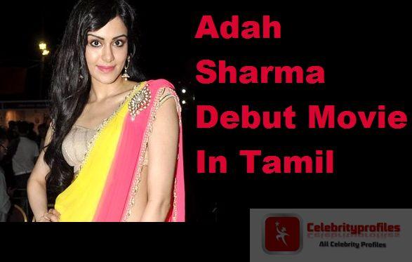 Adah Sharma Debut Movie In Tamil