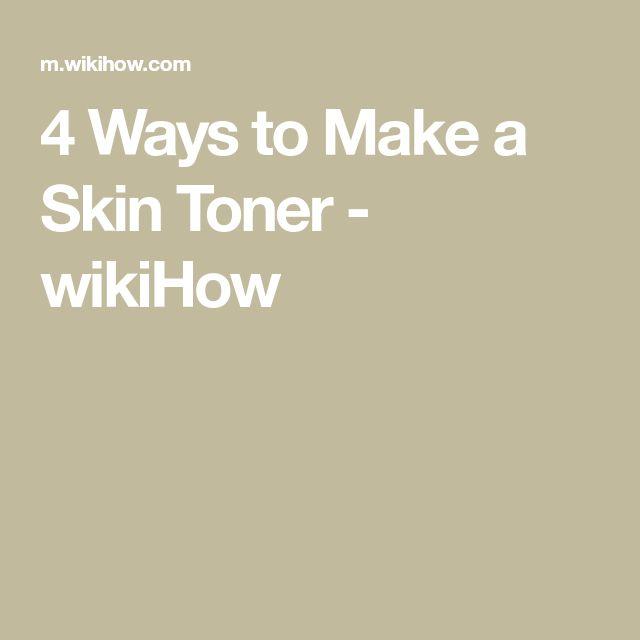 4 Ways to Make a Skin Toner – wikiHow