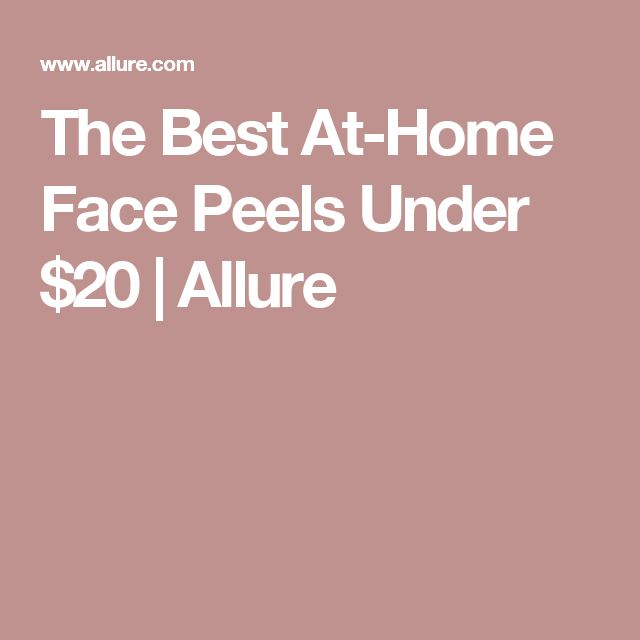 The Best At-Home Face Peels Under $20 | Allure